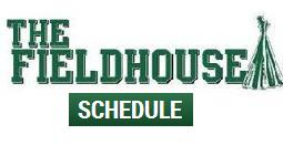Fieldhouse Schedule